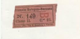 BIGLIETTO TRAMVIA BOLOGNA-BAZZANO CENT.25(PICCOLO FORMATO) 1883 (BY39 - Busse