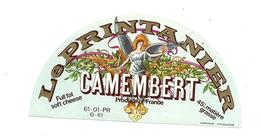 ETIQUETTE De FROMAGE..Demi CAMEMBERT Produced Of France ( Orne 61-Q)..Le Printanier - Cheese