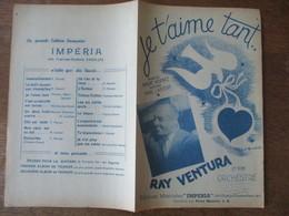 JE T'AIME TANT... RAY VENTURA ET SON ORCHESTRE PAROLES DE ANDRE HORNEZ MUSIQUE DE MARC LANJEAN 1946 - Scores & Partitions