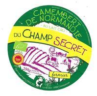 ETIQUETTE De FROMAGE..CAMEMBERT De NORMANDIE..du Champ Secret..Francine Et Patrick MERCIER La Novère à CHAMPSECRET (61) - Cheese