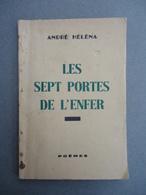 Poèmes - André Héléna - Les Sept Portes De L'Enfer - 1943 - Dédicace - Poésie
