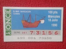 CUPÓN DE ONCE LOTTERY CIEGOS SPAIN LOTERÍA ESPAÑA ESPAGNE BLIND EL MAR THE SEA LA MER NAVEGACIÓN NAVEGATION CARABELA VER - Billetes De Lotería