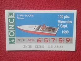 CUPÓN DE ONCE LOTTERY CIEGOS SPAIN LOTERÍA ESPAÑA ESPAGNE BLIND EL MAR THE SEA LA MER DEPORTE SPORT OFFSHORE LANCHA SHIP - Billetes De Lotería