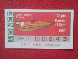 CUPÓN DE ONCE SPANISH LOTERY CIEGOS SPAIN LOTERÍA ESPAÑA BLIND 1990 EL MAR THE SEA LA MER SPORT DEPORTE FÓRMULA 1 F1 VER - Billetes De Lotería