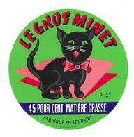 ETIQUETTE De FROMAGE..Fabriqué En TOURAINE ( Indre Et Loire 37-P)..Le Gros Minet ...CHAT - Cheese
