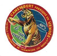 ETIQUETTE De FROMAGE..CAMEMBERT Fabriqué VENDEE..Le Tigre Vendéen..Laiterie Coop. De CHAMPAGNE Les MARAIS (85)..2 Scans - Cheese
