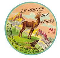 ETIQUETTE De FROMAGE..CAMEMBERT Fabriqué Par La Coop. Des Producteurs De Lait Du CHALABRAIS..Le Prince Des Neiges - Cheese