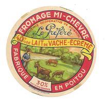 ETIQUETTE De FROMAGE..FROMAGE De MI-CHEVRE Fabriqué En POITOU...Le Préféré..Laiterie Coop. De SOIGNON - Cheese