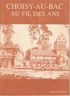 60750 CHOISY AU BAC AU FIL DES ANS - Historia