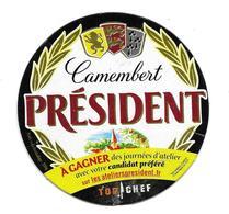 ETIQUETTE De FROMAGE Cartonnée..CAMEMBERT PRESIDENT..Top Chef..à Gagner Des Journées D'Atelier... - Cheese