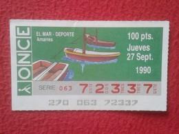 CUPÓN DE ONCE SPANISH LOTERY CIEGOS SPAIN ESPAÑA LOTERÍA BLIND 1990 EL MAR THE SEA LA MER AMARRES BOAT MOORING MOORGINS - Billetes De Lotería