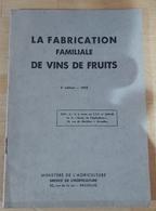 Ancien Livre La Fabrication Familiale De Vins De Fruits 1953 - Gastronomie
