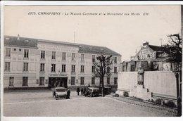 Cpa Champigny La Maison Commune Et Le Monument Aux Morts - Champigny Sur Marne