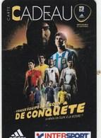 CARTE CADEAU  INTERSPORT..  CHAQUE EQUIPE A BESOIN DE CONQUETE... - France