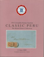 Classic Peru, The Klaus Eitner Collection - Corinphila 2009 - Catalogues De Maisons De Vente