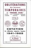 OBLITERATIONS TEMPORAIRES ET 1er JOUR -  LLE MONDE  -  FANCE PAYS COMMUNAUTE FRANCAISE MONACO ANDORRE REUNION  - 1965 - France