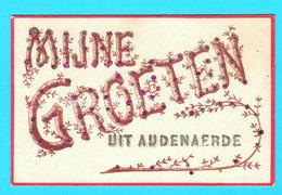 AUDENAERDE ( OUDENAARDE ) Oude Ansichtkaart ( 1906 Of 1916 ) Met Briljante Letters - Mijne Groeten Uit ...2 Scans - Oudenaarde