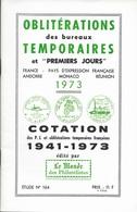 OBLITERATIONS TEMPORAIRES ET 1er JOUR -  LLE MONDE  -  FANCE PAYS COMMUNAUTE FRANCAISE MONACO ANDORRE REUNION  - 1973 - France