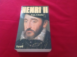 1985, HENRI II PAR IVAN CLOULAS, ÉDITIONS FAYARD - Geschiedenis
