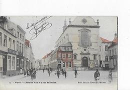 1 Cpa Colorisée De Wavre ; Hôtel De Ville Et Rue De Nivelles. Grosse Animation - Wavre