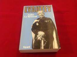 1986, LYAUTEY PAR ANDRÉ LE RÉVÉREND, ÉDITIONS FAYARD - Histoire