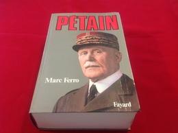 1987, PÉTAIN PAR MARC FERRO, ÉDITIONS FAYARD - Geschiedenis