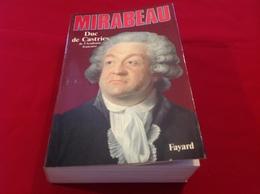1986, MIRABEAU PAR DUC DE CASTRIES, ÉDITIONS FAYARD - Geschiedenis