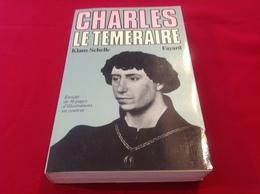 1979, CHARLES LE TÉMÉRAIRE PAR KLAUS SCHELLE, ÉDITIONS FAYARD - Geschiedenis