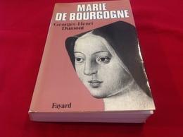 1983, MARIE DE BOURGOGNE PAR GEORGES-HENRI DUMONT, ÉDITIONS FAYARD - Geschiedenis