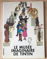 Album Le Musée Imaginaire De Tintin EO De Casterman 1980 Hergé - Tintin