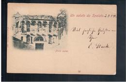 CROATIA Un Saluto Da Spalato  Porta Aurea 1899 Old Postcard - Croacia