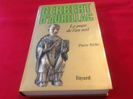 1987, GERBERT D'AURILLAC -LE PAPE DE L'AN MIL PAR PIERRE RICHÉ, ÉDITIONS FAYARD - Geschiedenis
