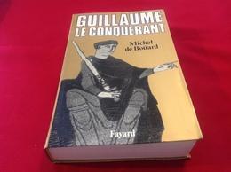 1987, GUILLAUME LE CONQUÉRANT PARMICHEL BOÜARD, ÉDITIONS FAYARD - Geschiedenis
