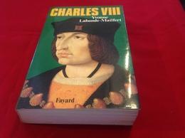 1986, CHARLES VIII PAR YVONNE LABANDE-MAILFERT, ÉDITIONS FAYARD - Geschiedenis