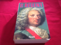 1986, LE RÉGENT PAR JEAN-CHRISTIAN PETITFILS, ÉDITIONS FAYARD - Geschiedenis