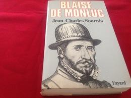 1981, BLAISE DE MONLUC PAR JEAN-CHARLES SOURNIA , ÉDITIONS FAYARD - History