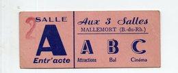 Mallemort (13 Bouches Du Rhône) Ticket D'entrée  AUX TROIS SALLES  (PPP21453) - Tickets D'entrée