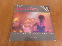 """Disque 33 T """" Pat Benatar """" Love Is A Battlefield - Rock"""