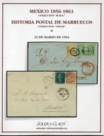 Mexico 1856-1863 (coll. RHS) + Historia Postal De Marruecos (coll. Atlas) -  Soler Y Llach 1994 - With Prices Realised - Catalogues De Maisons De Vente