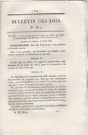 Bulletin Des Lois 811 De 1841 - Création D'emplois Dans La Gendarmerie, Création Légion Gendarmerie à Strasbourg - Décrets & Lois