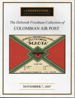 Colombian Air Post - The Deborah Friedman Collection - Cherrystone 2007 - Catalogues De Maisons De Vente