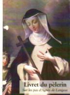 Livret Du Pelerin Sur Les Pas D'Agnes De Langeac, 24 Pages - Christianisme