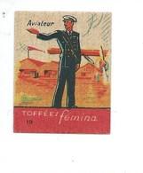 Chromo Aviateur Armée Française Rare Pub: Femina TB 47 X 37 Mm 2 Scans - Altri