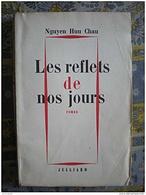 NGUYEN HUU CHAU LES REFLETS DE NOS JOURS EDITIONS JULLIARD 1955 DEDICACE - Livres Dédicacés
