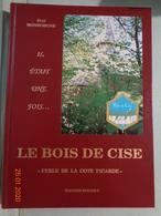 """Il était Une Fois ..Le Bois De CISE  """""""" Perle De La Côte Picarde """"  Par Jean MONBORGNE - Picardie - Nord-Pas-de-Calais"""