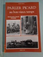 Parler Picard Au Bon Vieux Temps , Dictionnaire Illustré Picard  Par Jules JOLI - Picardie - Nord-Pas-de-Calais