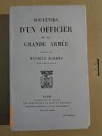 SOUVENIRS D'UN OFFICIER DE LA GRANDE ARMÉE PUBLIÉS PAR MAURICE BARRÈS  Son Petit -fils - Histoire