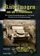 Kübelwagen On All Frontlines - The 'Leichter Personenkraftwagen K1' VW Typ 82 - Wartime Service & Production Batches - English