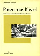 Panzer Aus Kassel - Die Rüstungsproduktionen Der Firmen Henschel Und Wegmann - Bücher