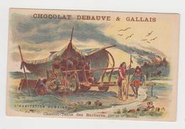 AC432 - CHROMO CHOCOLAT DEBAUVE & GALLAIS - Habitation Humaine - Chariot Tente Des Barbares - Other